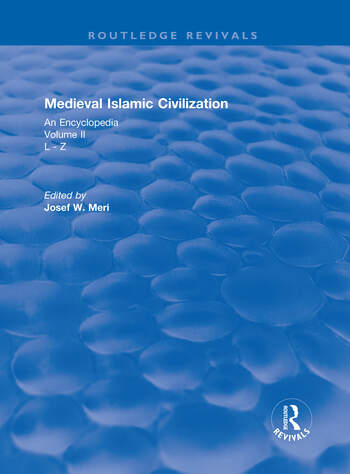 Routledge Revivals: Medieval Islamic Civilization (2006) An Encyclopedia - Volume II book cover