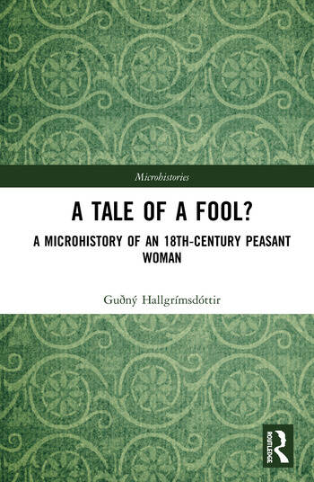 A Tale of a Fool? A Microhistory of an 18th-Century Peasant Woman book cover