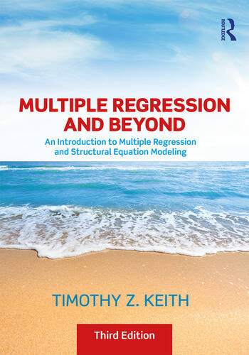 Multiple Regression and Beyond An Introduction to Multiple Regression and Structural Equation Modeling book cover