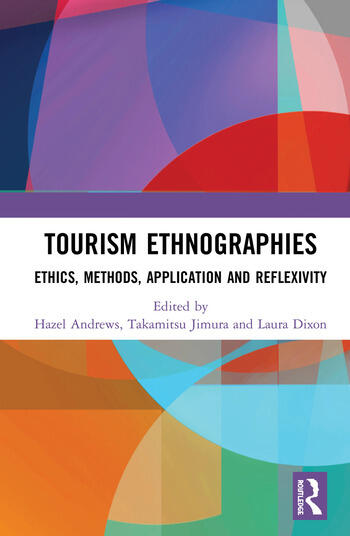 Tourism Ethnographies Ethics, Methods, Application and Reflexivity book cover