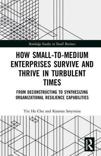 How Small-to-Medium Enterprises Thrive and Survive in Turbulent Times From Deconstructing to Synthesizing Organizational Resilience Capabilities book cover