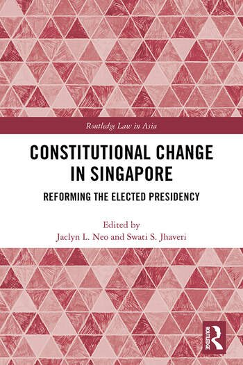 Constitutional Change in Singapore Reforming the Elected Presidency book cover
