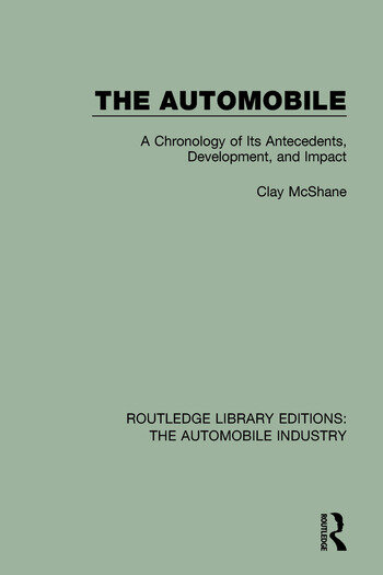 The Automobile A Chronology of Its Antecedents, Development, and Impact book cover