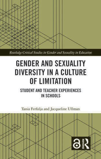 Gender and Sexuality Diversity in a Culture of Limitation Student and Teacher Experiences in Schools book cover
