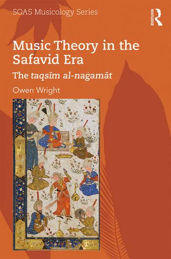 Music Theory in the Safavid Era The taqsīm al-naġamāt book cover