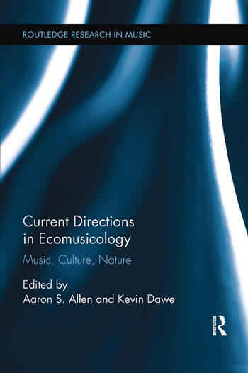 Current Directions in Ecomusicology Music, Culture, Nature book cover