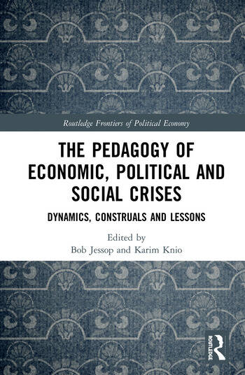 The Pedagogy of Economic, Political and Social Crises Dynamics, Construals and Lessons book cover