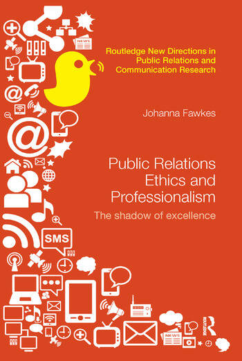 Public Relations Ethics and Professionalism The Shadow of Excellence book cover