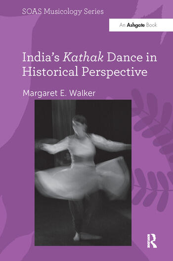 India's Kathak Dance in Historical Perspective book cover