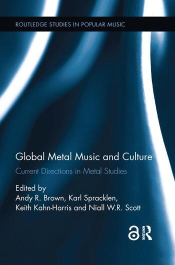 Global Metal Music and Culture Current Directions in Metal Studies book cover