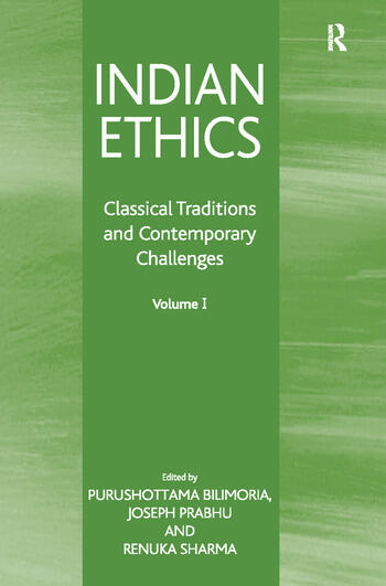 Indian Ethics Classical Traditions and Contemporary Challenges: Volume I book cover