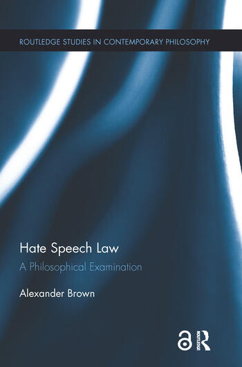 Hate Speech Law A Philosophical Examination book cover