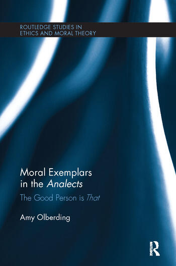 Moral Exemplars in the Analects The Good Person is That book cover