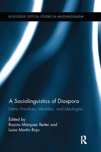 A Sociolinguistics of Diaspora Latino Practices, Identities, and Ideologies book cover