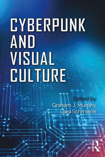 Cyberpunk and Visual Culture book cover