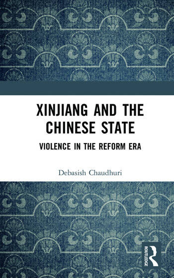 Xinjiang and the Chinese State Violence in the Reform Era book cover