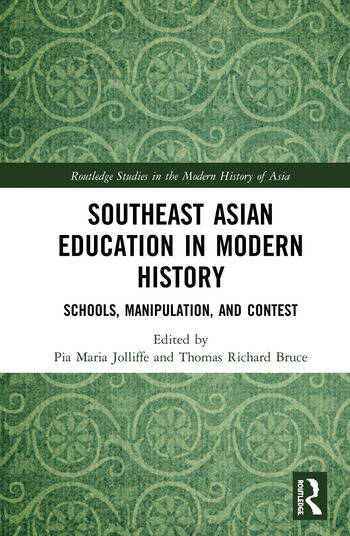 Southeast Asian Education in Modern History Schools, Manipulation, and Contest book cover