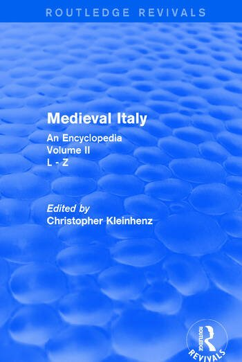 Routledge Revivals: Medieval Italy (2004) An Encyclopedia - Volume II book cover