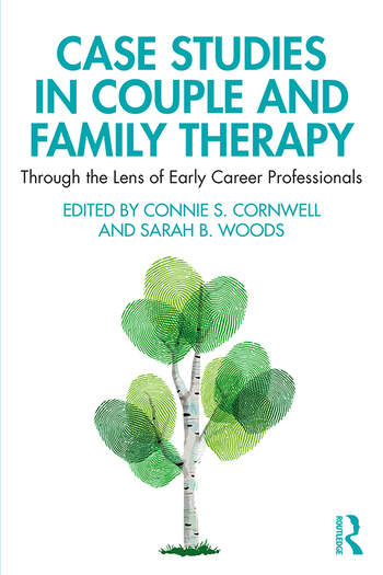 Case Studies in Couple and Family Therapy Through the Lens of Early Career Professionals book cover