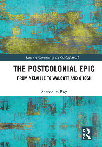 The Postcolonial Epic From Melville to Walcott and Ghosh book cover
