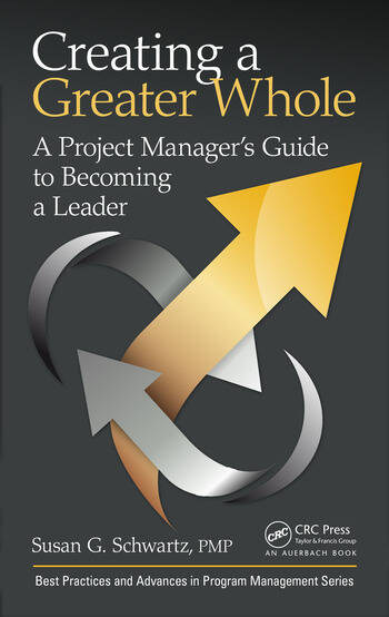 Creating a Greater Whole A Project Manager's Guide to Becoming a Leader book cover