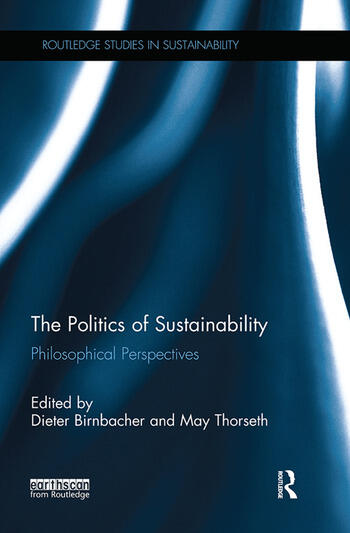 The Politics of Sustainability Philosophical perspectives book cover