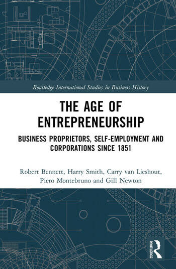 The Age of Entrepreneurship Business Proprietors, Self-employment and Corporations Since 1851 book cover