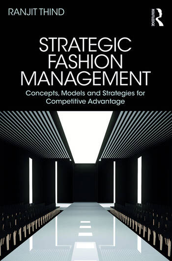 Strategic Fashion Management Concepts, Models and Strategies for Competitive Advantage book cover