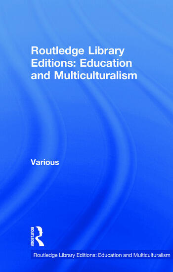 Routledge Library Editions: Education and Multiculturalism book cover