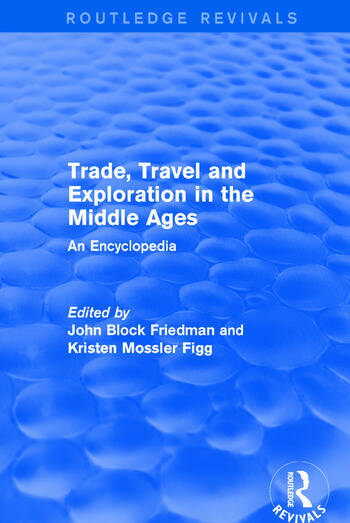 Routledge Revivals: Trade, Travel and Exploration in the Middle Ages (2000) An Encyclopedia book cover