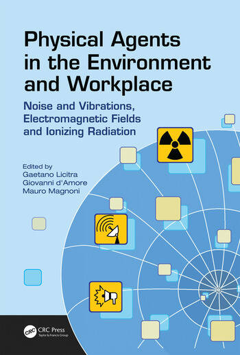 Physical Agents in the Environment and Workplace Noise and Vibrations, Electromagnetic Fields and Ionizing Radiation book cover