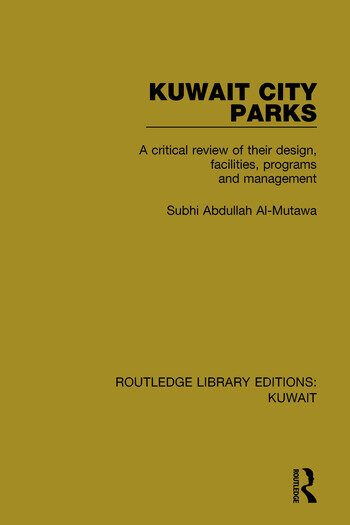 Kuwait City Parks A Critical Review of their Design, Facilities, Programs and Management book cover