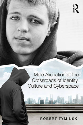 Male Alienation at the Crossroads of Identity, Culture and Cyberspace book cover