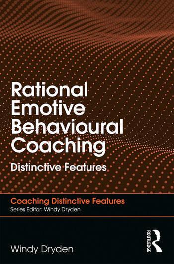 Rational Emotive Behavioural Coaching Distinctive Features book cover