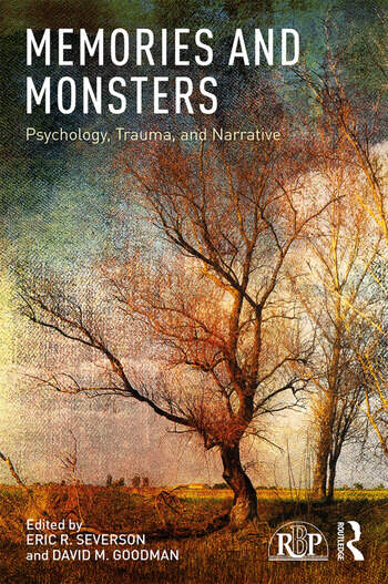 Memories and Monsters Psychology, Trauma, and Narrative book cover