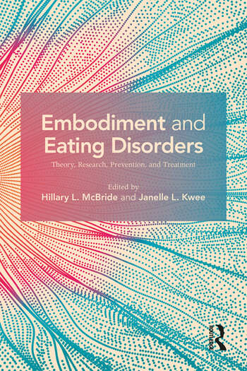 Embodiment and Eating Disorders Theory, Research, Prevention and Treatment book cover