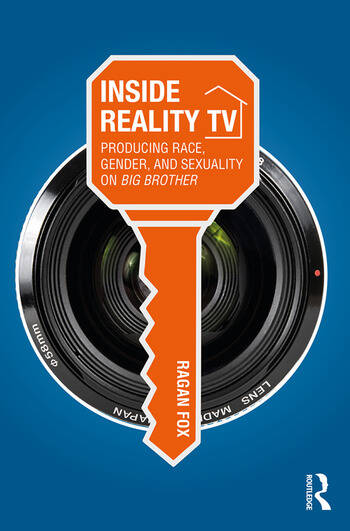 Inside Reality TV Producing Race, Gender, and Sexuality on