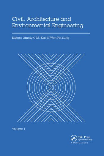 Civil, Architecture and Environmental Engineering Volume 1 Proceedings of the International Conference ICCAE, Taipei, Taiwan, November 4-6, 2016 book cover