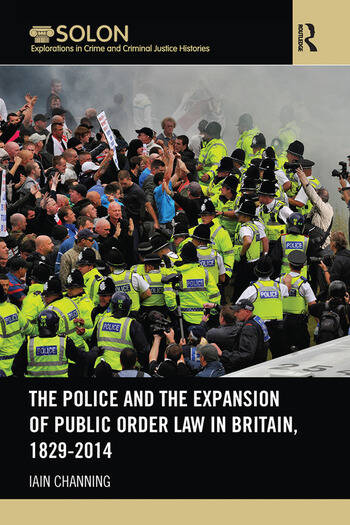 The Police and the Expansion of Public Order Law in Britain, 1829-2014 book cover