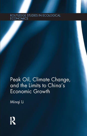 Peak Oil, Climate Change, and the Limits to China's Economic Growth book cover
