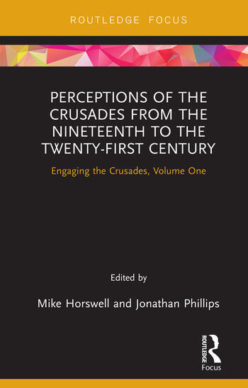 Perceptions of the Crusades from the Nineteenth to the Twenty-First Century Engaging the Crusades, Volume One book cover