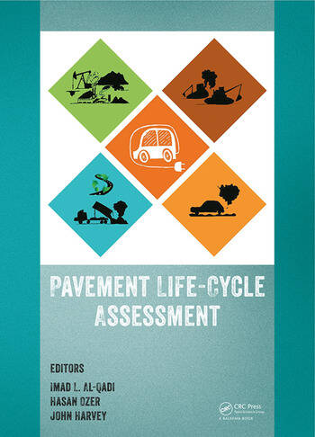 Pavement Life-Cycle Assessment Proceedings of the Symposium on Life-Cycle Assessment of Pavements (Pavement LCA 2017), April 12-13, 2017, Champaign, Illinois, USA book cover