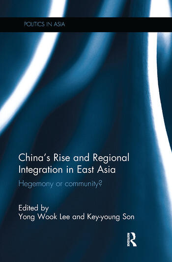 China's Rise and Regional Integration in East Asia Hegemony or community? book cover