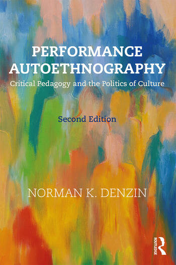 Performance Autoethnography Critical Pedagogy and the Politics of Culture book cover