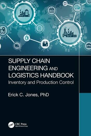 Supply Chain Engineering and Logistics Handbook Inventory and Production Control book cover
