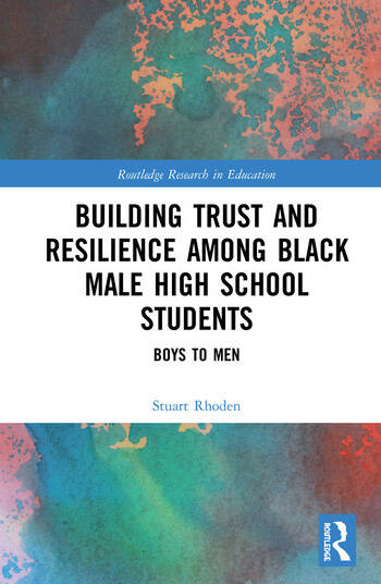 Building Trust and Resilience among Black Male High School Students Boys to Men book cover