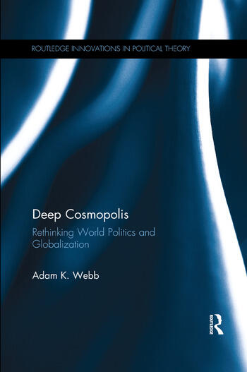 Deep Cosmopolis Rethinking World Politics and Globalisation book cover