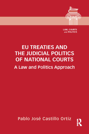 EU Treaties and the Judicial Politics of National Courts A Law and Politics Approach book cover