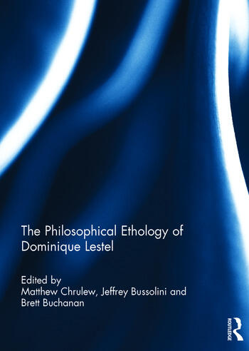 The Philosophical Ethology of Dominique Lestel book cover