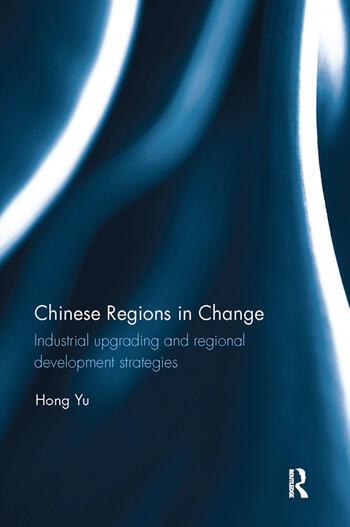 Chinese Regions in Change Industrial upgrading and regional development strategies book cover